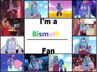 I'm a Bismuth Fan