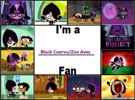 I'm a Zoe Aves/Black Cuervo Fan