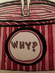 WHY? by SeranaRose
