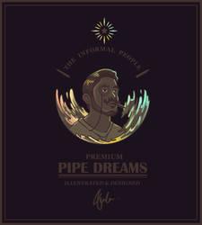 Premium Pipe Dream by WorksByRaj