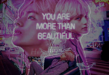 +YOU ARE MORE THAN BEAUTIFUL.