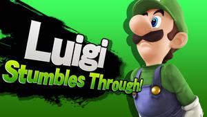 Luigi Stumbles Through!