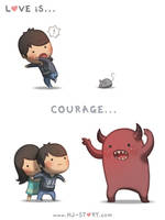05. Love is... Courage