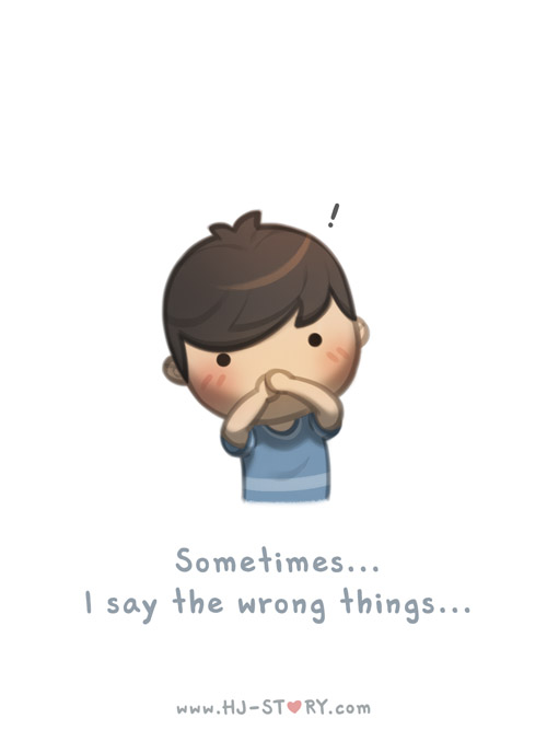 30. Sometimes I Say the Wrong Things by hjstory