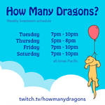 How Many Dragons Twitch Livestream Schedule by HowManyDragons