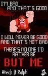 Wreck it Ralph - I'm Bad