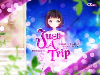 Just a Trip by GJoseph