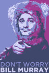 Don't Worry: Bill Murray