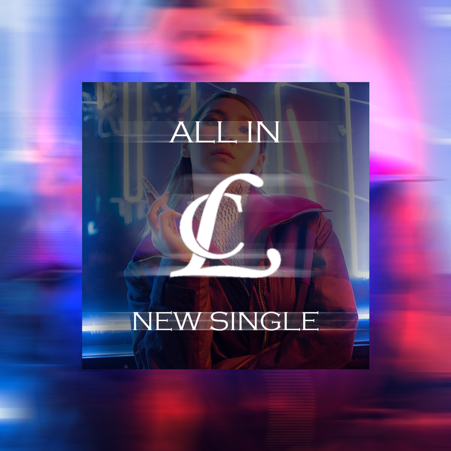 CL- 'ALL IN' MP3 Download (Full Audio) by MegurineSempai