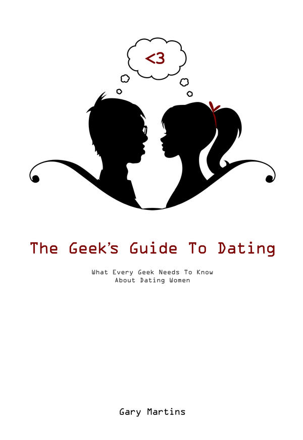 geeks guide to dating ebook Home books a girl's guide to dating a geek book take a deeper look into the world of geeks with my life among the the geek's guide to dating will.