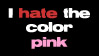I HATE pink by CrystalRobot