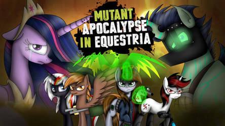 The Mutant Apocalypse in Equestria