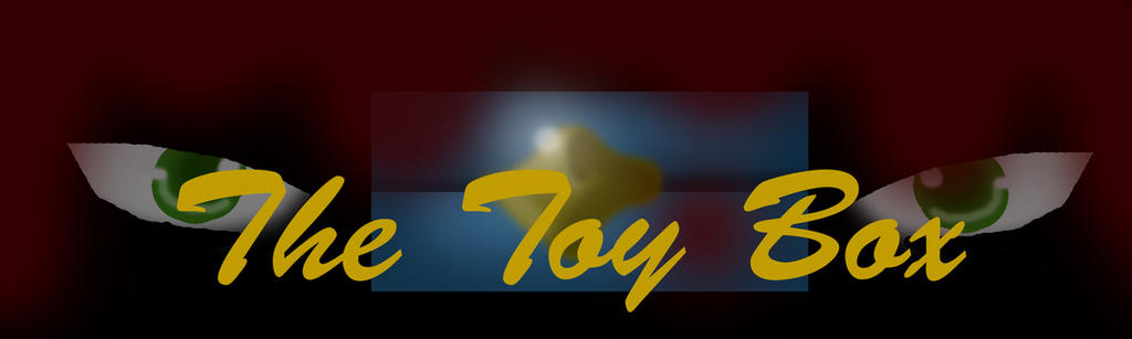 The Toy Box Banner by Mad-Hatter-ison