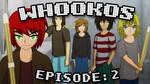 WHOOKOS - Episode: 2