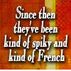 Spiky and French