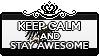 Keep Calm and Stay Awesome by Cioccoreto