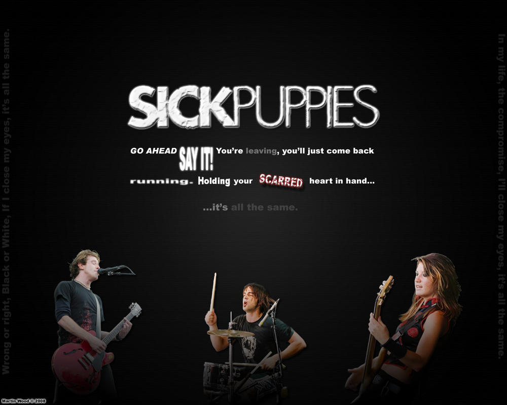 All the same sick puppies