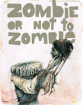 Zombie or not to zombie