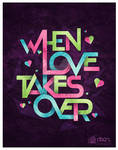 When Love Takes Over...