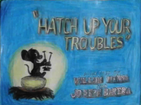 Tom and Jerry Hatch Up Your Troubles Title Card