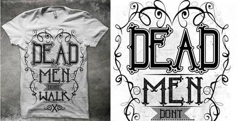 Dead men don't walk by graphicamature2k06