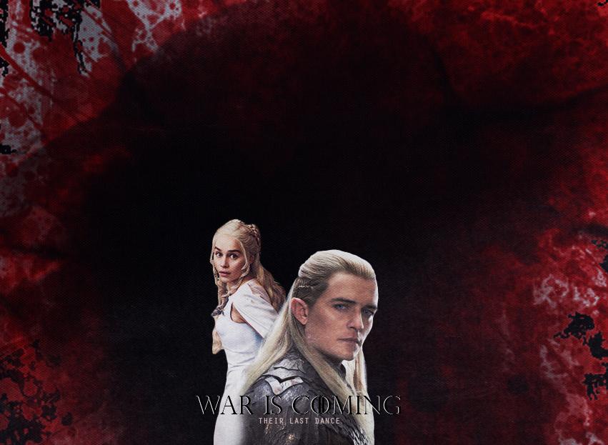 War is coming - Daenerys + Legolas by THEIRLASTDANCE
