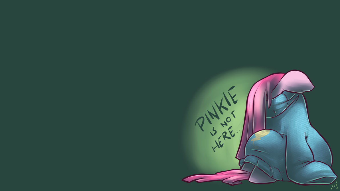 Pinkie is not here... - wallpaper - by atryl