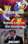 No one calls him Robotnik?
