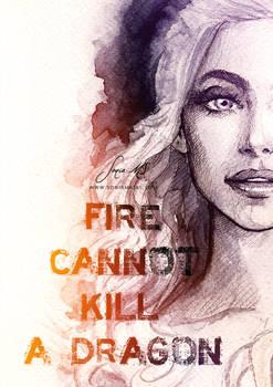 Fire cannot kill a dragon.