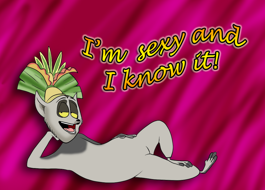 King Julien_I'm Sexy and I Know It! by Edness-Madness