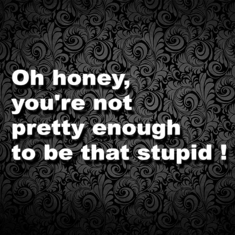 Pretty Stupid by ArchAngelis