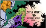 Super Haters: Alternate Visions v1 cover