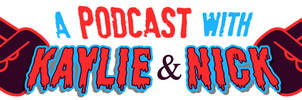 A Podcast with Kaylie and Nick