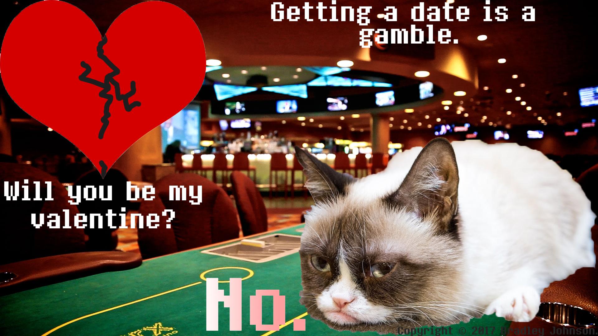 Getting a Date is a Gamble by Peekofwar