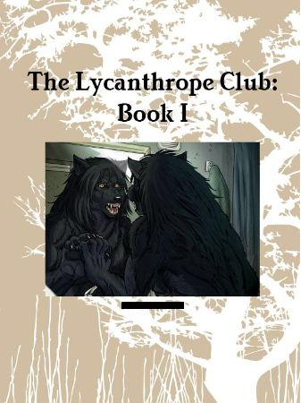 Lycanthrope Club: Book I 1st ed. Cover by Heliotroph