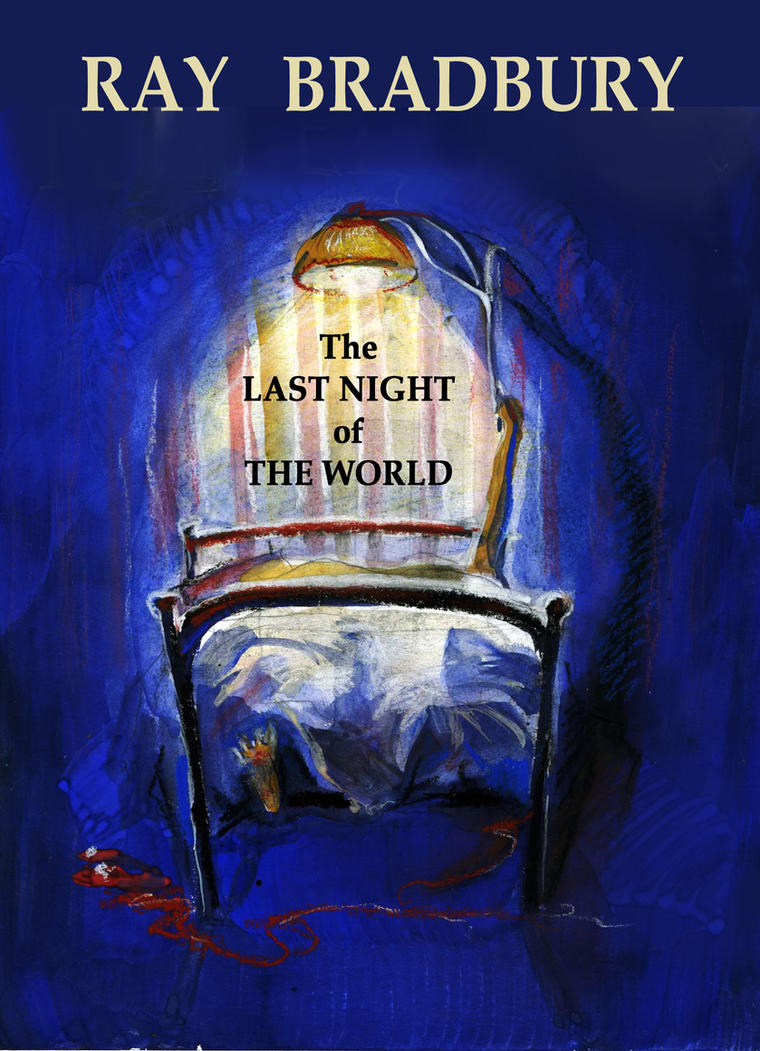 essay last night other world The last night of the world summary a man asks his wife what she would do on the last night on earth she doesn't know their two little girls play in the other room.