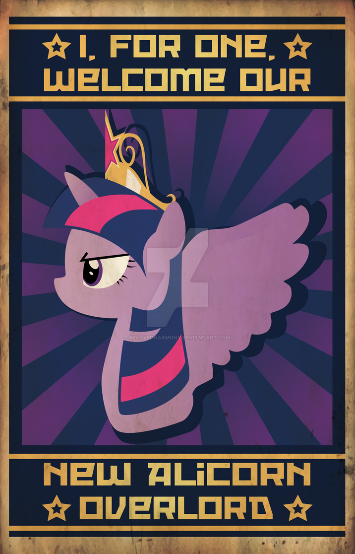 I, For One, Welcome Our New Alicorn Overlord by belovedharmony