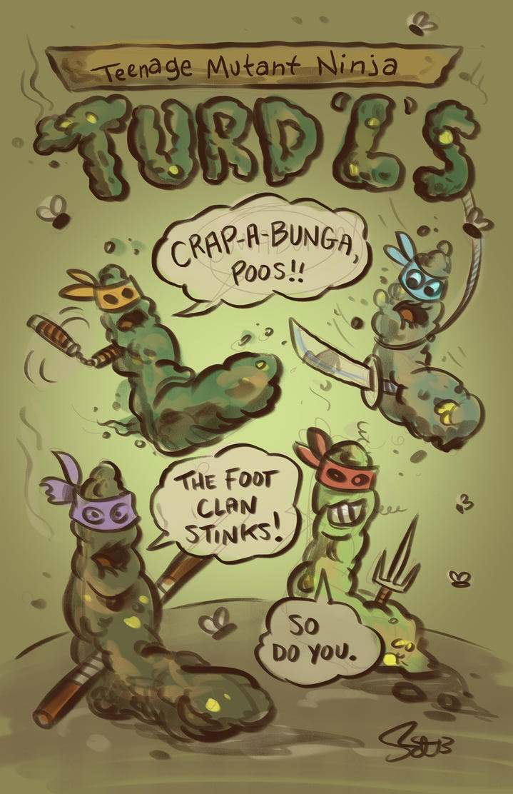 Ninja Turds by scootah91