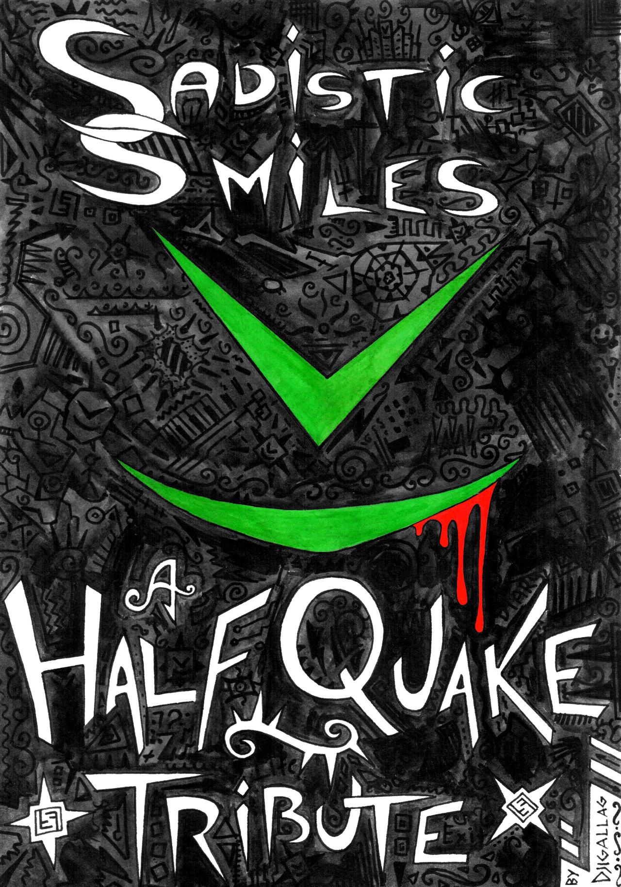 Sadistic Smiles - a HalfQuake Tribute -  Cover by Djigallag