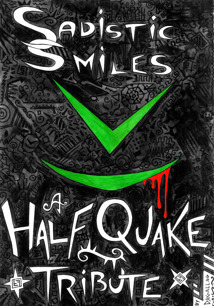 Sadistic Smiles - a HalfQuake Tribute -  Cover by Djigallag