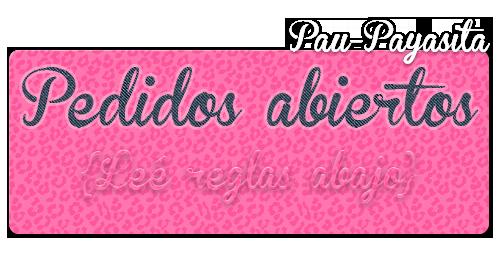 Pedidos Abiertos by Pau-Payasita