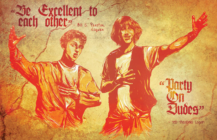 personal heroes _ Bill and Ted