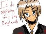 I'd do anything for u,England.