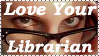 Love your LIBRARIAN - stamp by The-Fairywitch