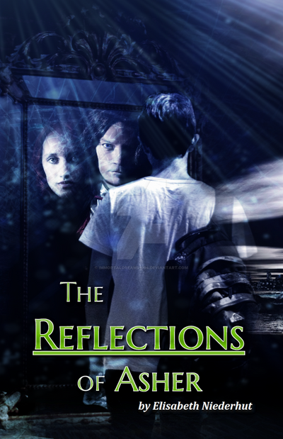 The Reflections Of Asher - Book Cover by ImmortalDreams1994