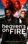 Heaven's On Firev2
