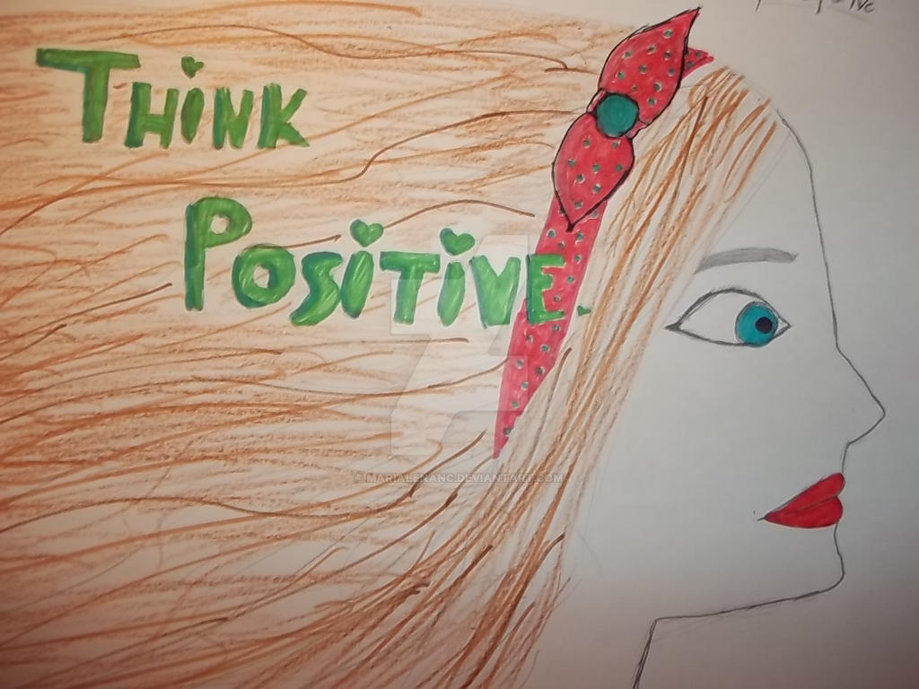 Always Think Positive OuO By MarialenaNc On DeviantArt