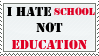 I hate school not education by EryStamps