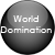 World Domination Click Here by DeliriousDreams
