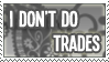 Stamp - I Don't Do Trades by KrisRix